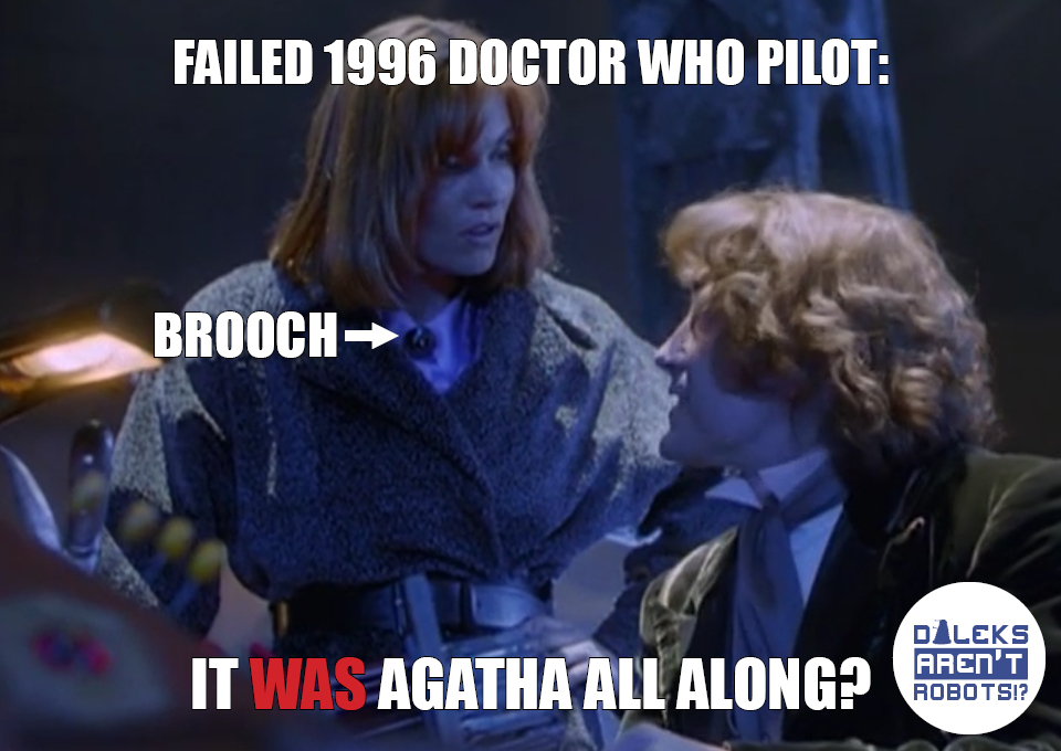 (Image of Grace wearing a brooch looking at the Doctor) Failed 1996 Doctor Who pilot: It WAS Agatha all along?