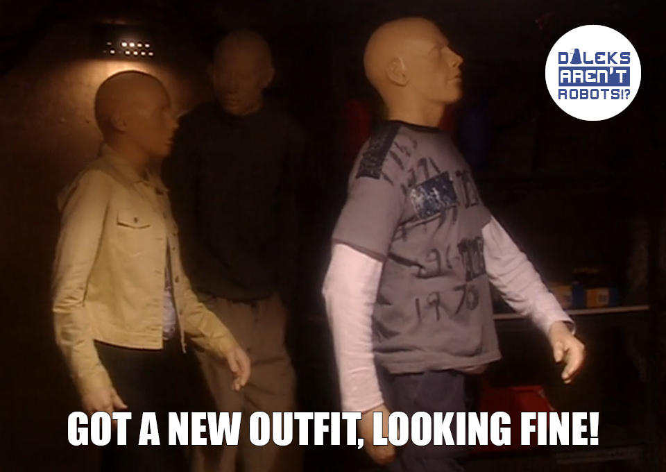 (Image of two Autons looking up) Got a new outfit, looking fine!