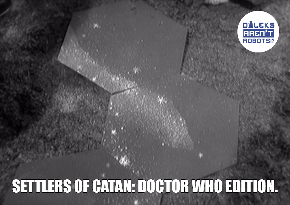 (Image of hexagonal tiles with galaxies on them) Settlers of Catan: Doctor Who edition.