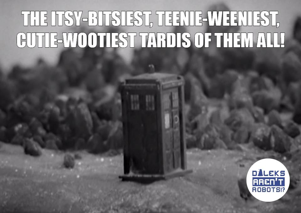 (Image of miniature Tardis model) The itsy-bitsiest, teenie-weeniest, cutie-wootiest Tardis of them all!