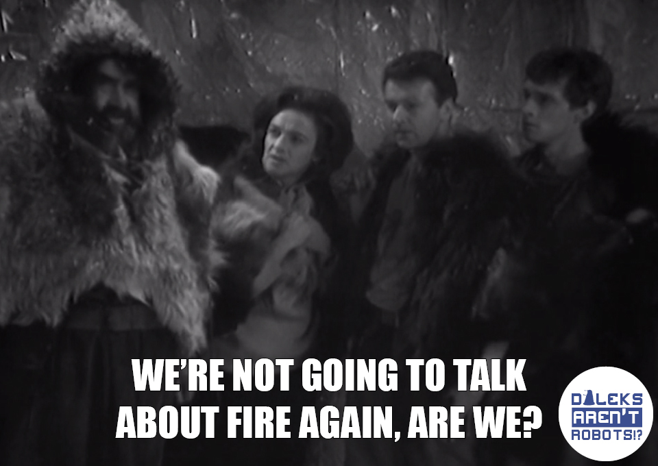 (Image of Barbara, Ian and two other people in furs) We're not going to talk about fire again, are we?