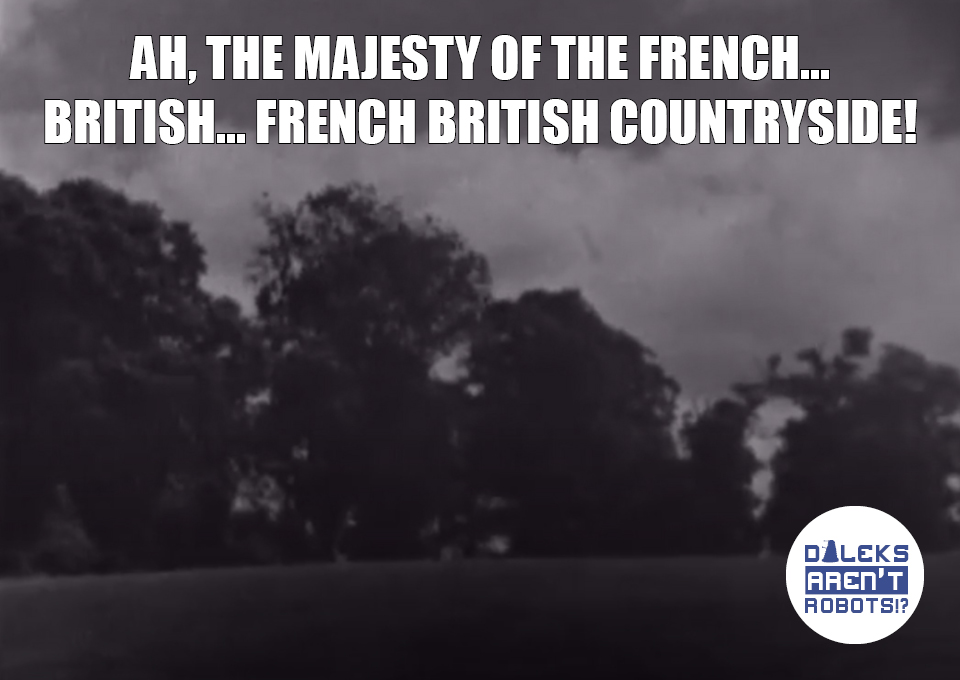 (Image of a drab forest and field) Ah, the majesty of the French... British... French British countryside!