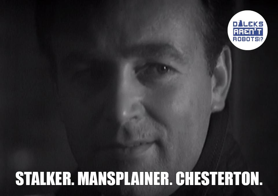 (Creepy image of Ian) Stalker. Mansplainer. Chesterton.