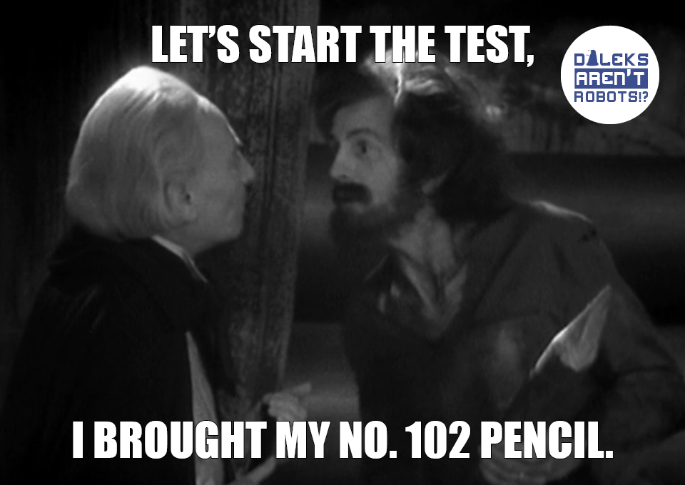 (Image of a hairy man with a massive stake looking at the Doctor) Let's start the test, I brought my No. 102 pencil.