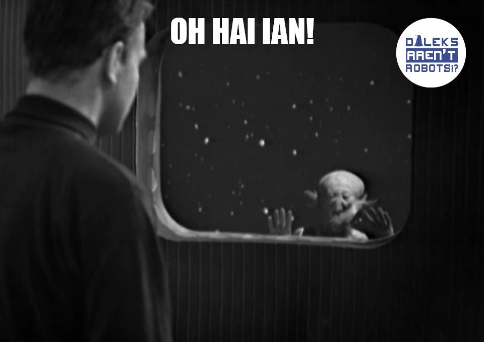 (Image of Sensorite peering through window at Ian) Oh hai Ian!
