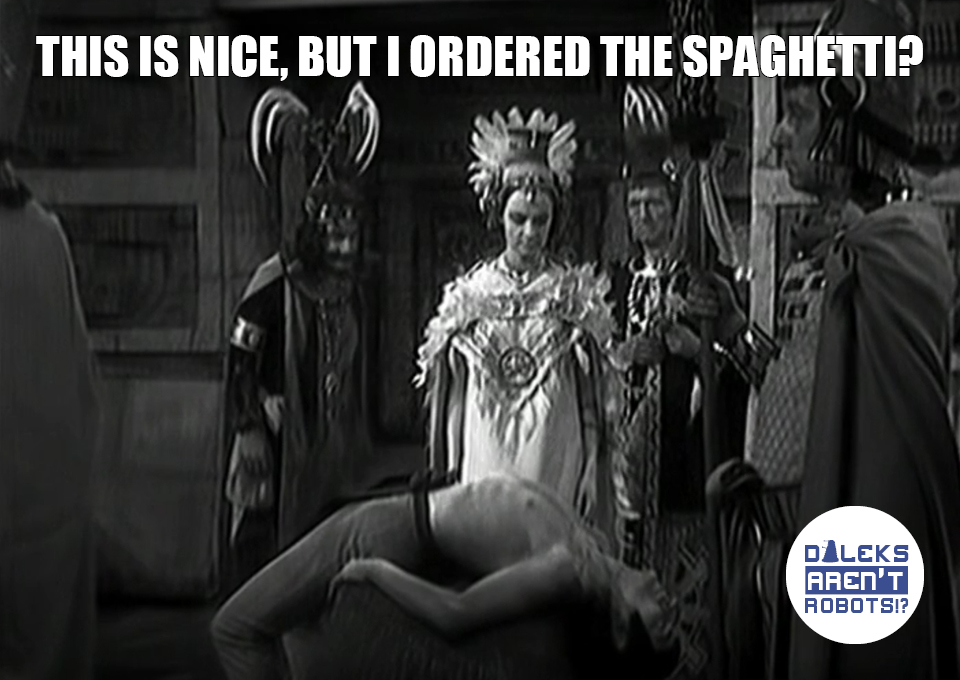 (Image of Barbara in Aztec regalia looking at a man prepared for human sacrifice) This is nice, but I ordered the spaghetti?