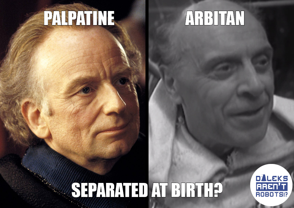 (Image of Palpatine from Star Wars and Arbitan from Doctor Who in identical poses) Palpatine, Arbitan: Separated at birth?