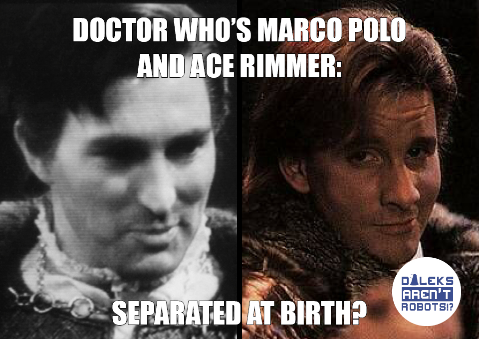 (Image of Marco Polo and Ace Rimmer in similar poses) Doctor Who's Marco Polo and Ace Rimmer: Separated at birth?