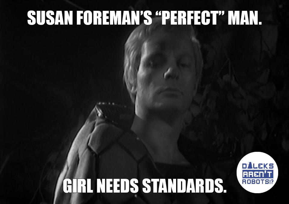 """(Image of a pretty Thal man) Susan Foreman's """"perfect"""" man. Girl needs standards."""
