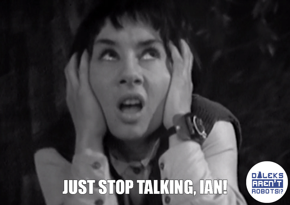 (Image of Susan with her hands over her ears) Just stop talking, Ian!