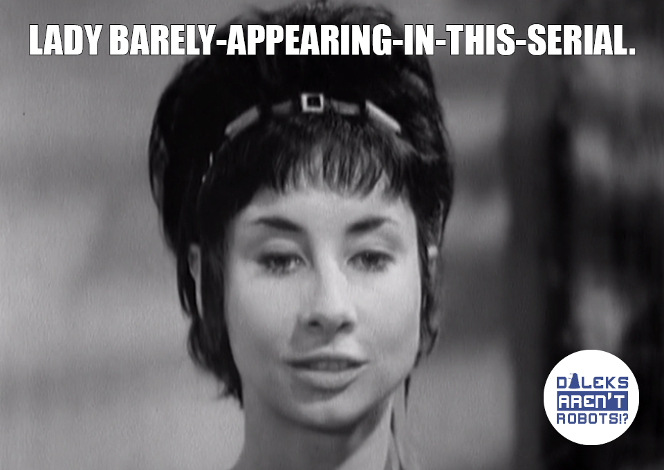 (Image of Susan looking unimpressed) Lady Barely-Appearing-in-This-Serial