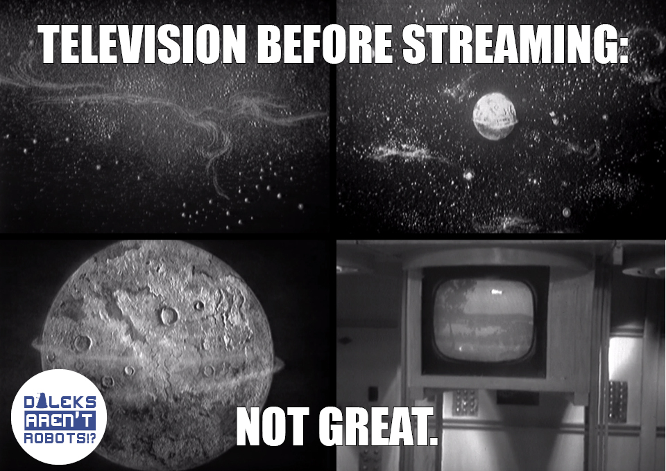 (3 images of space and one of a television screen with nature on it) Television before streaming: Not great.