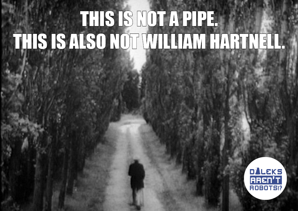(Image of William Hartnell's body double walking down a lane) This is not a pipe. This is also not William Hartnell.