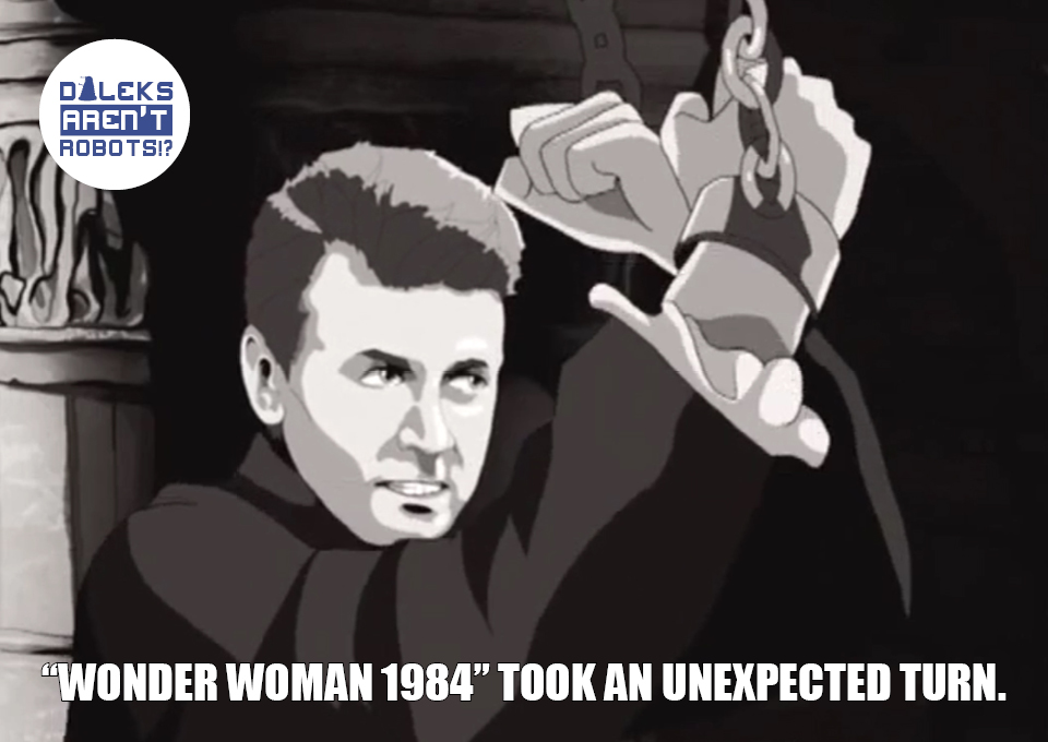 (Image of a manacled Ian with his wrists crossed) Wonder Woman 1984 took an unexpected turn.