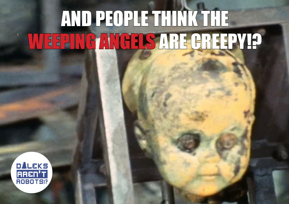 (Image of doll head mold) And people think the weeping angels are creepy!?