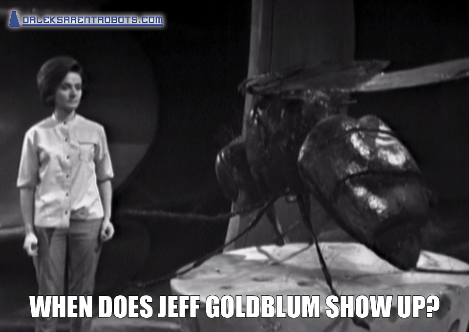 (Image of Barbara speaking with giant fly) When does Jeff Goldblum show up?