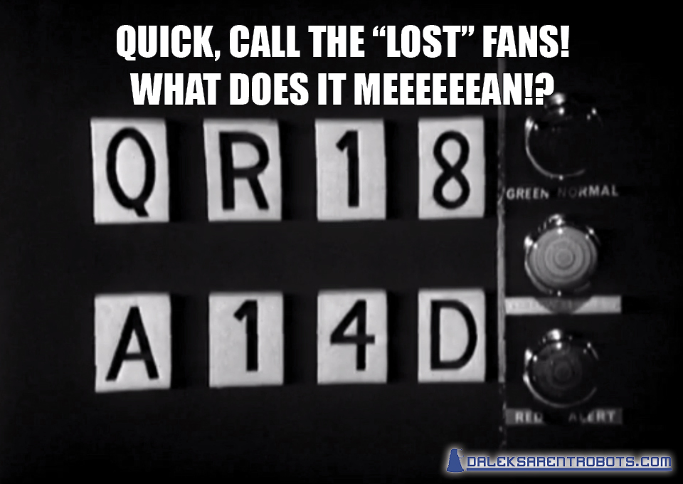 """(Image of letter and number codes) Quick, call the """"Lost"""" fans! What does it meeeeeean?"""